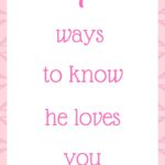 7 ways to know he loves you