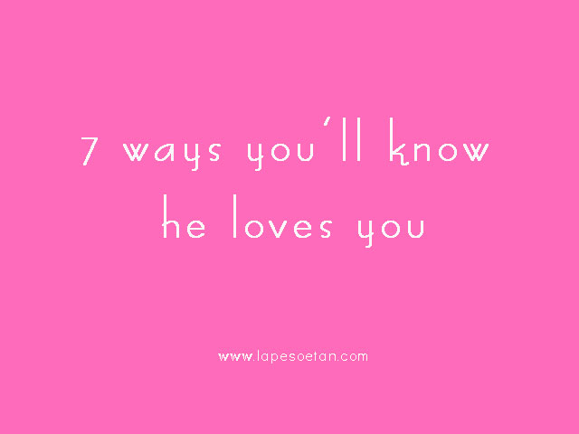 Ways To Know If He Loves You