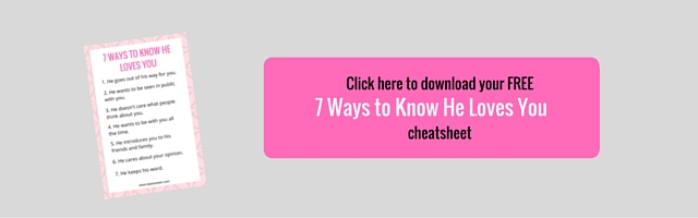 click here to get your free 7 Ways to Know He Loves You cheatsheet www.lapesoetan.com