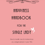 Free copy of my new book, Happiness Handbook for the Single Lady