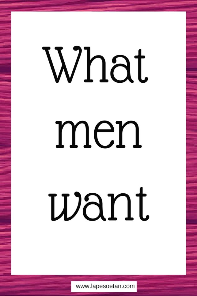 what men want www.lapesoetan.com