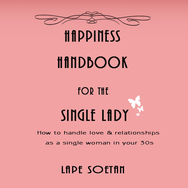 happiness handbook for the single lady by lape soetan