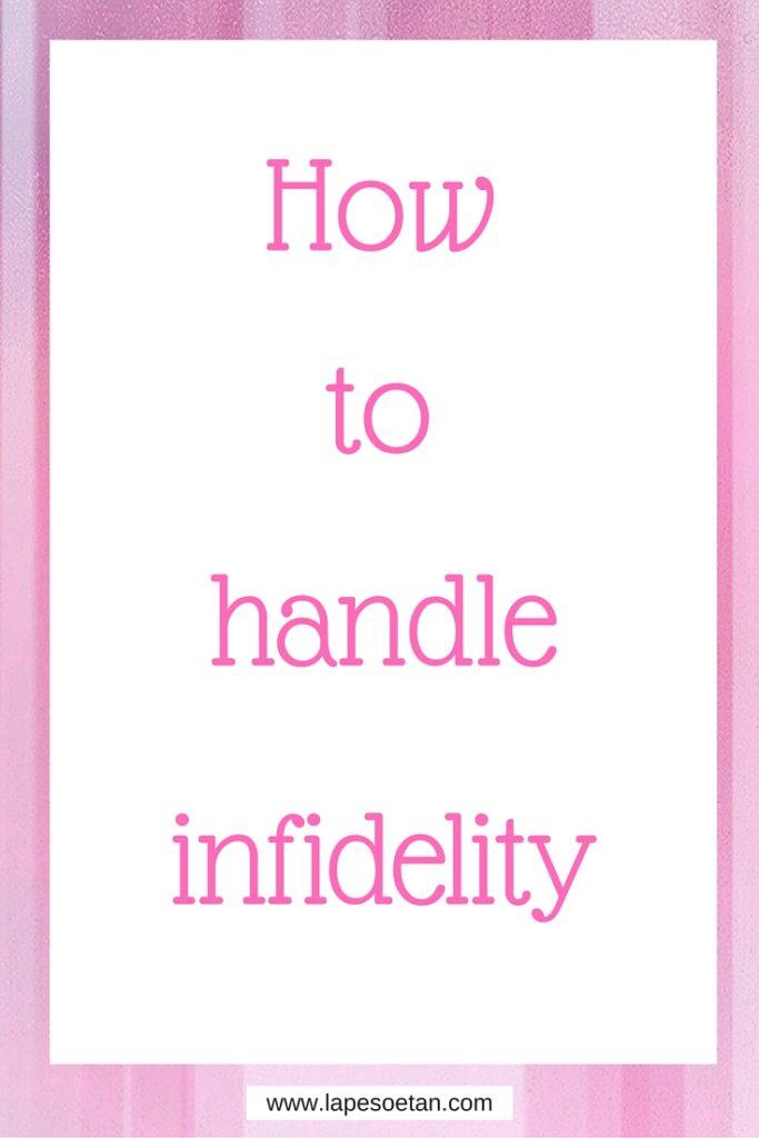 how to handle infidelity part 1 www.lapesoetan