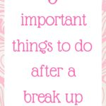 3 important things to do after a break-up