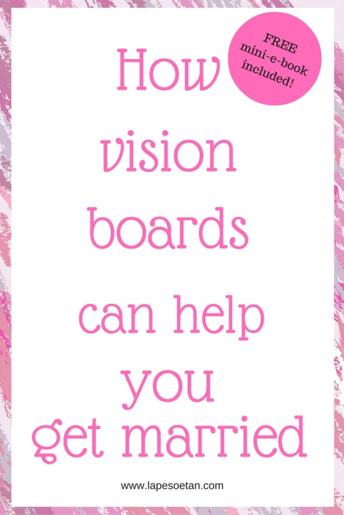 how-vision-boards-can-help-you-get-married-pinterest-www-lapesoetan-com