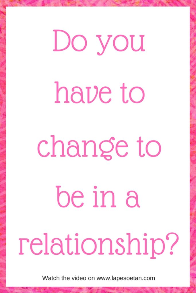 do-you-have-to-change-to-be-in-a-relationship-pinterest-www-lapesoetan-com