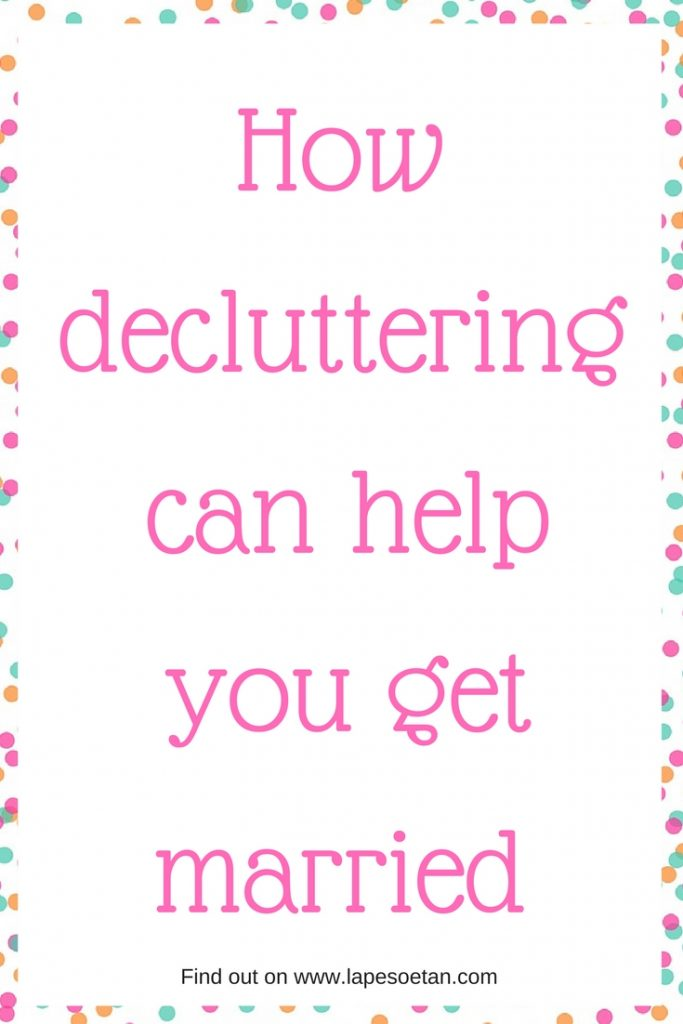 how decluttering can help you get married
