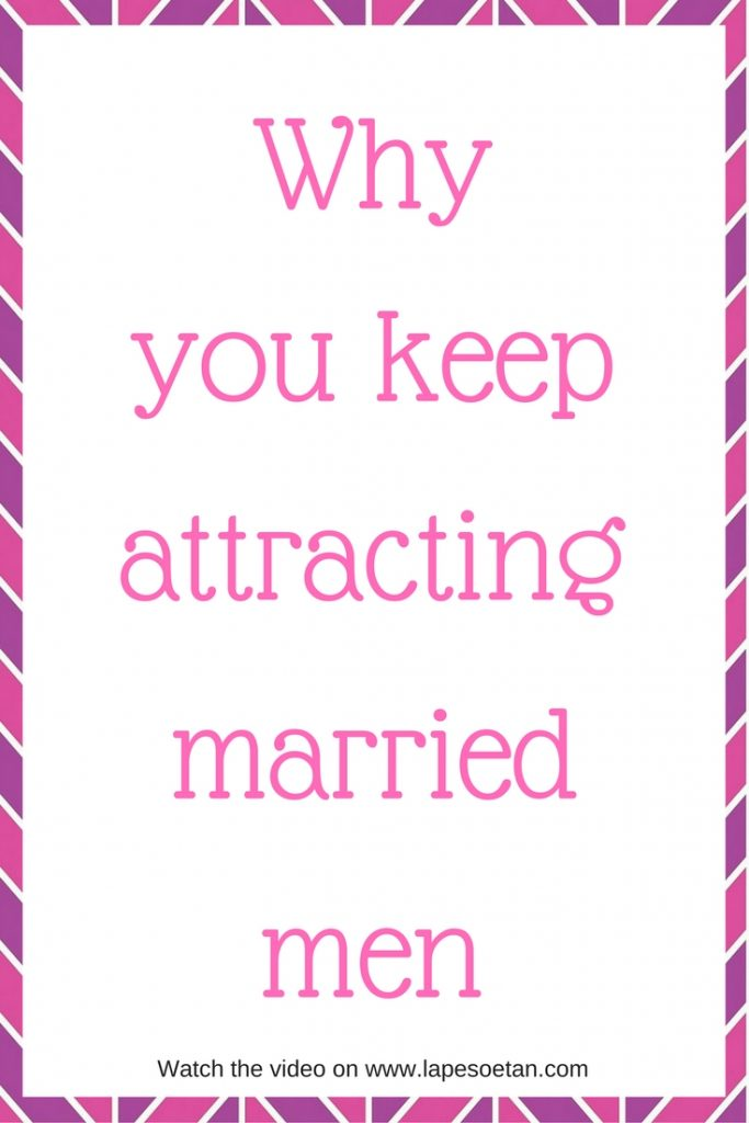 why you keep attracting married men