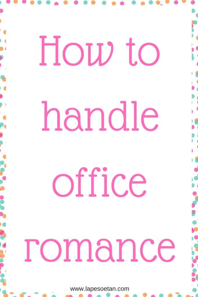 how to handle office romance www.lapesoetan.com