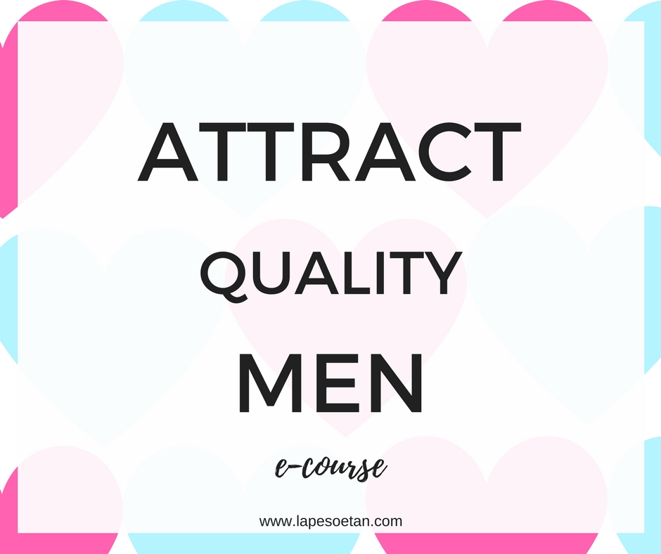 attract quality men www.lapesoetan.com