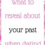What to reveal about your past when dating