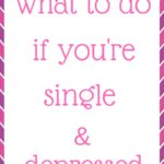 What to do if you're single and depressed