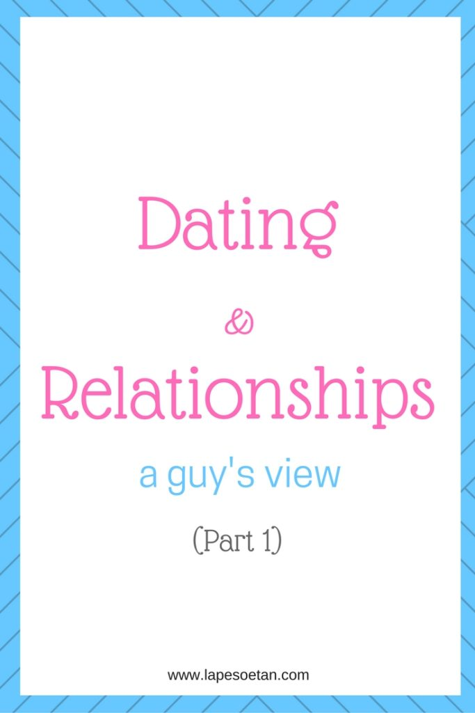 dating & relationships a guy's view part 1 www.lapesoetan.com