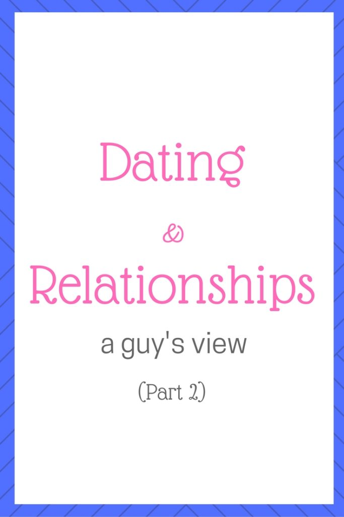 dating & relationships part 2 a guy's view www.lapesoetan.com