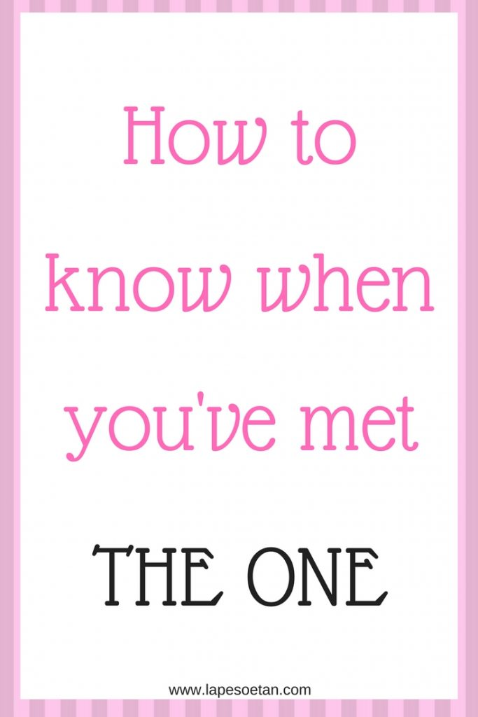 how to know when you've met the one www.lapesoetan.com