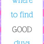 Where to find good guys