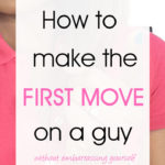 How to make the first move on a guy without embarrassing yourself