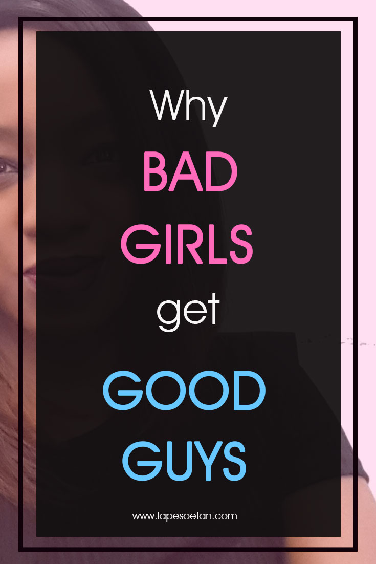 why guys like bad girls