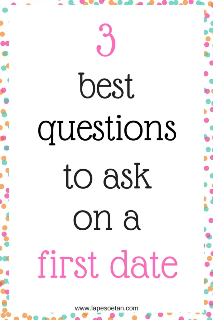 4 best questions first date www.lapesoetan.com