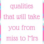 3 qualities that will take you from miss to Mrs quickly