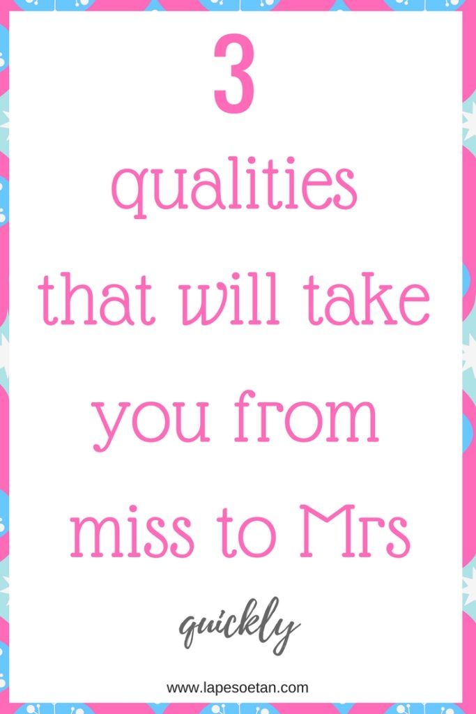 3 qualities miss to mrs quickly www.lapesoetan.com