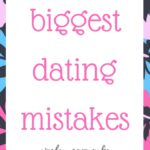 Biggest dating mistakes single women make