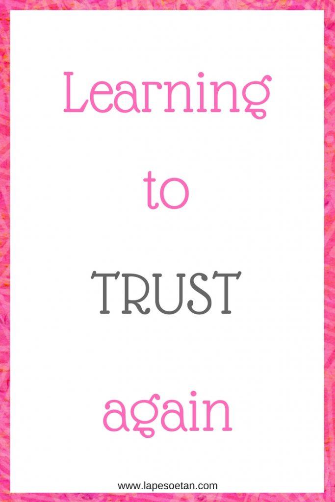 learning to trust again www.lapesoetan.com