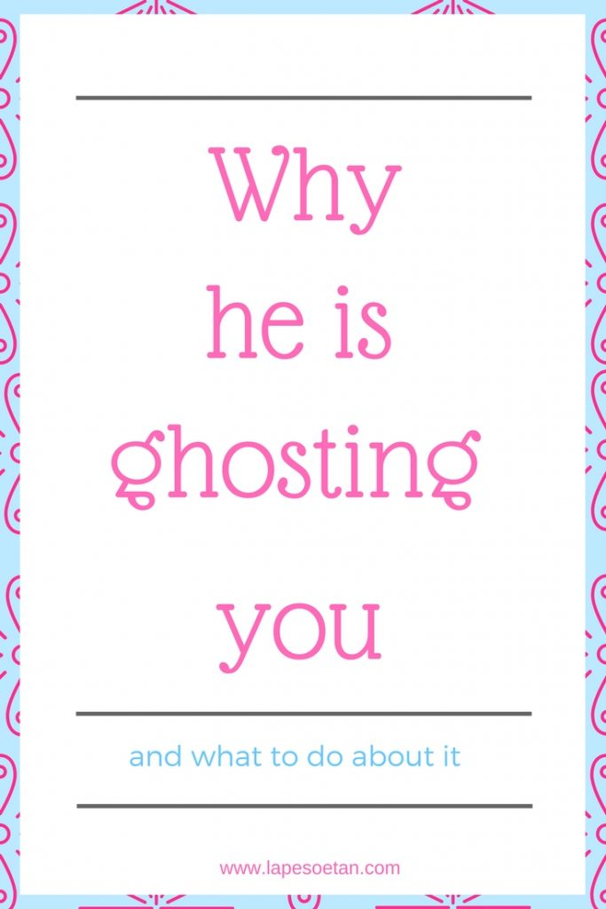 why he is ghosting you www.lapesoetan.com