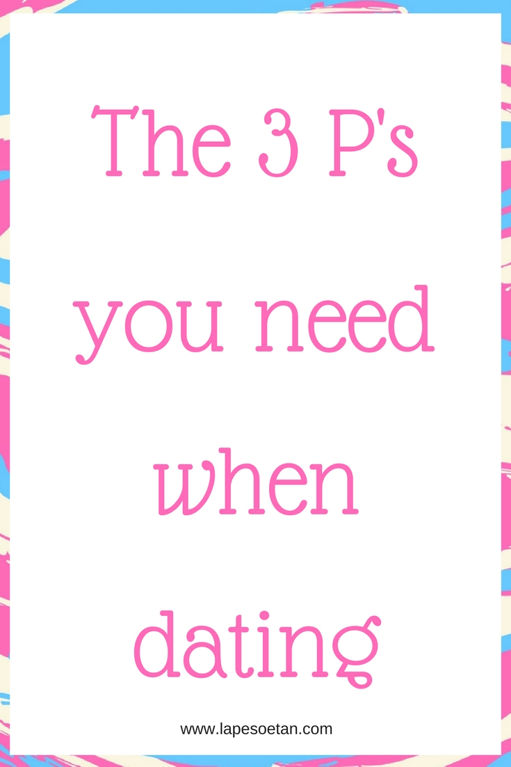 3 ps of dating