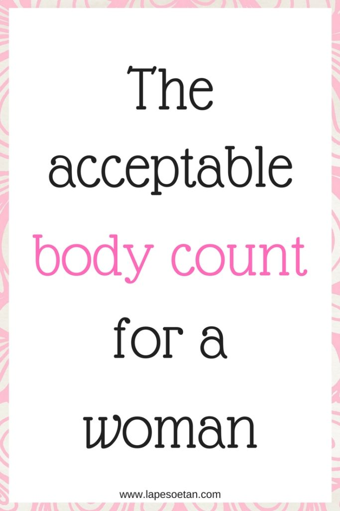 acceptable body count for a woman www.lapesoetan.com