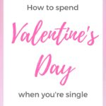 How to spend Valentine's Day when you're a single woman