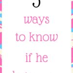 3 ways to know if he loves you