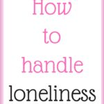 How to handle loneliness as a single woman