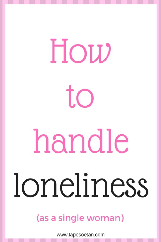 how to handle loneliness www.lapesoetan.com