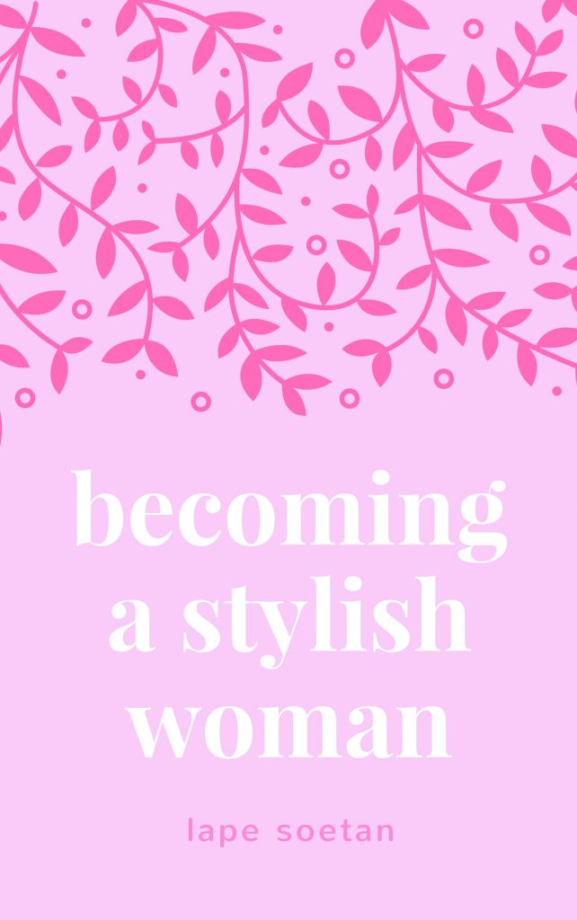 becoming a stylish woman www.lapesoetan.c om