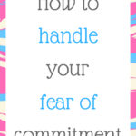 How to handle a fear of commitment
