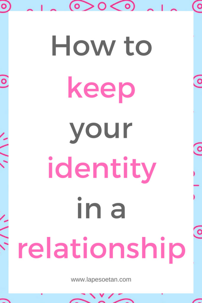 how to keep your identity in a relationship