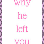 Why he left you