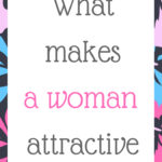 What makes a woman attractive