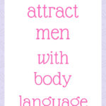 How to attract men with body language