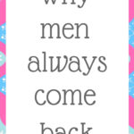 Why men always come back