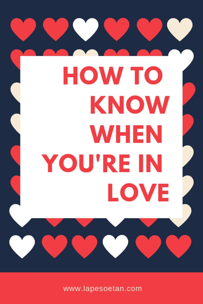 how to know when you're in love www.lapesoetan.com