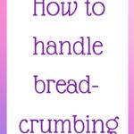 How to handle breadcrumbing