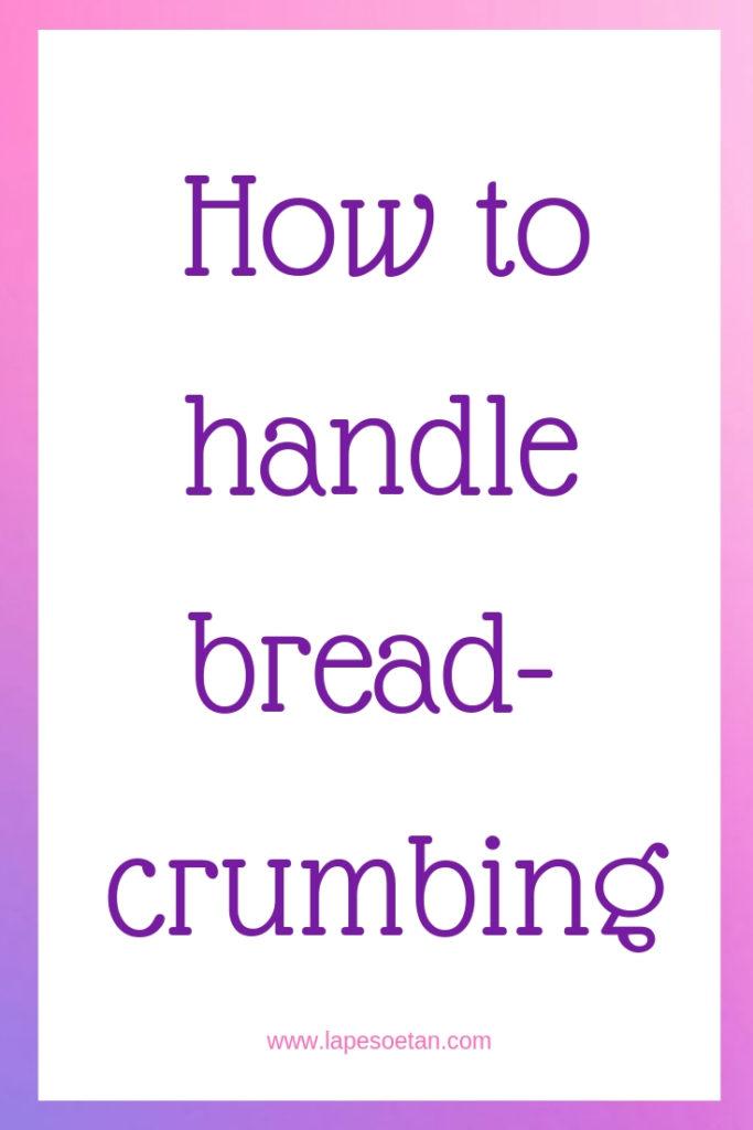 how to handle breadcrumbing www.lapesoetan.com