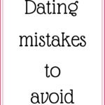 Dating mistakes to avoid
