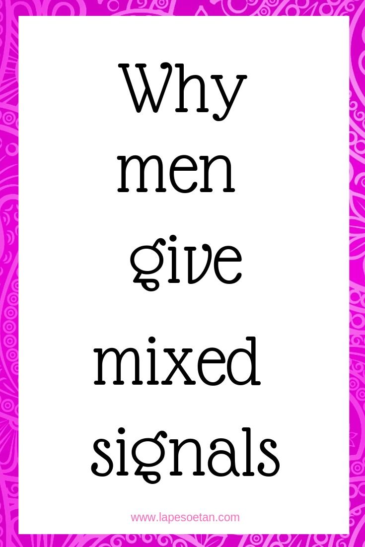 Men mixed signals send why 19 Tips