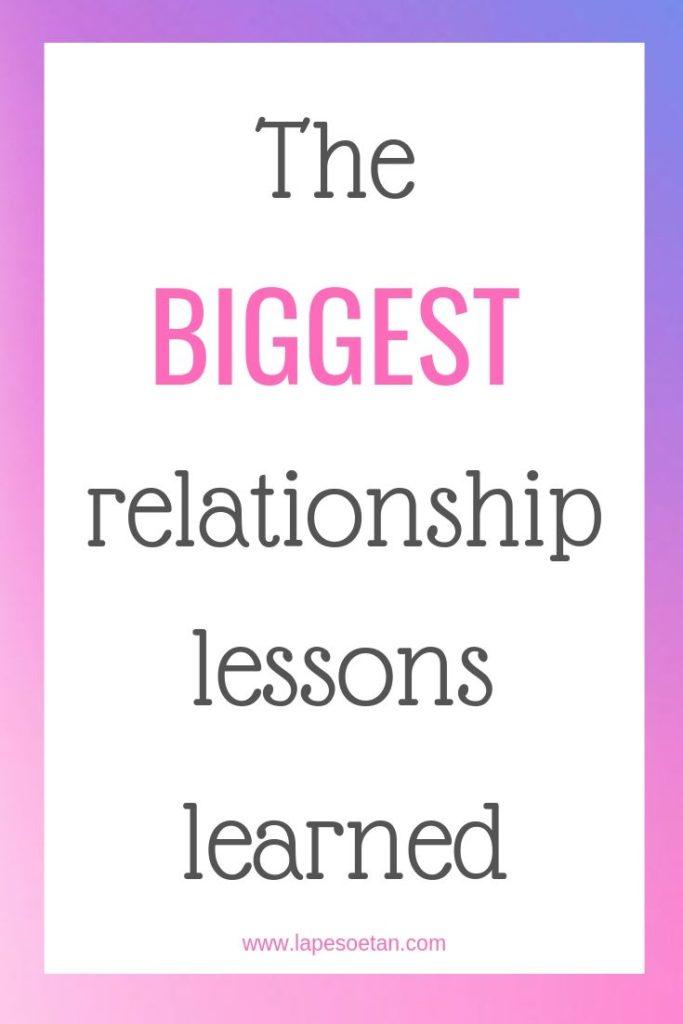 biggest relationship lessons learned www.lapesoetan.com