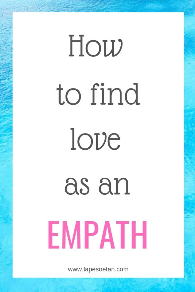 how to find love as an empath www.lapesoetan.com