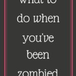 What to do when you've been zombied