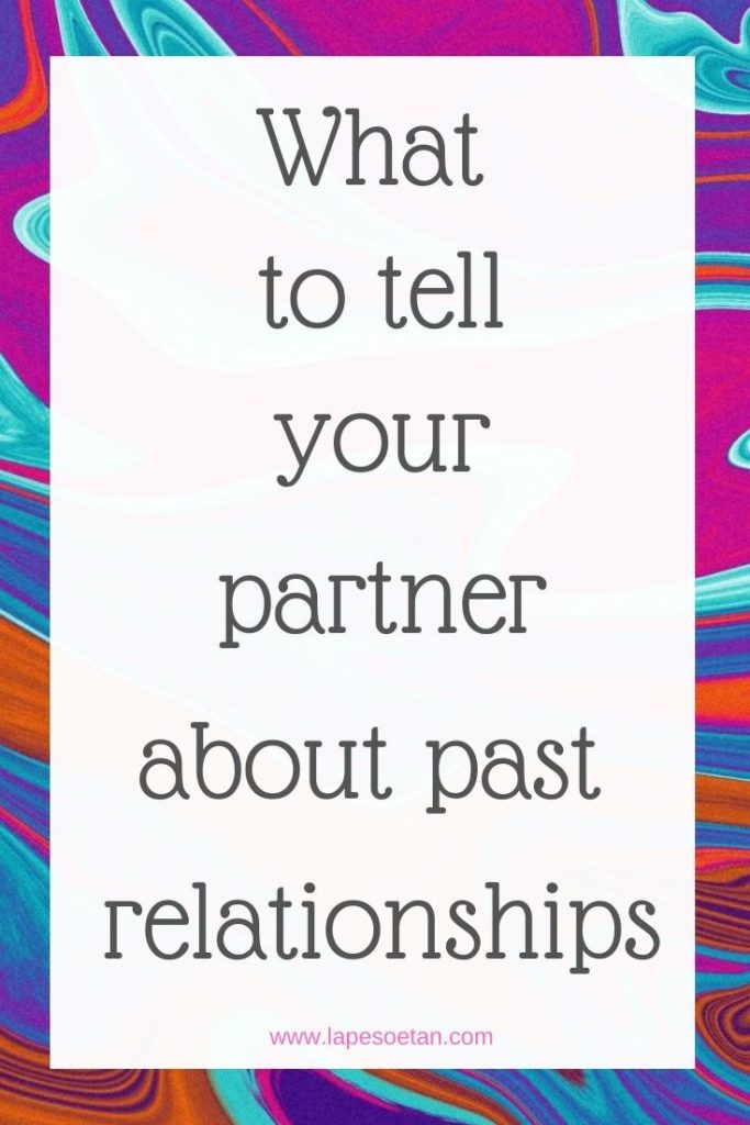 what to tell your partner about past relationships www.lapesoetan.com